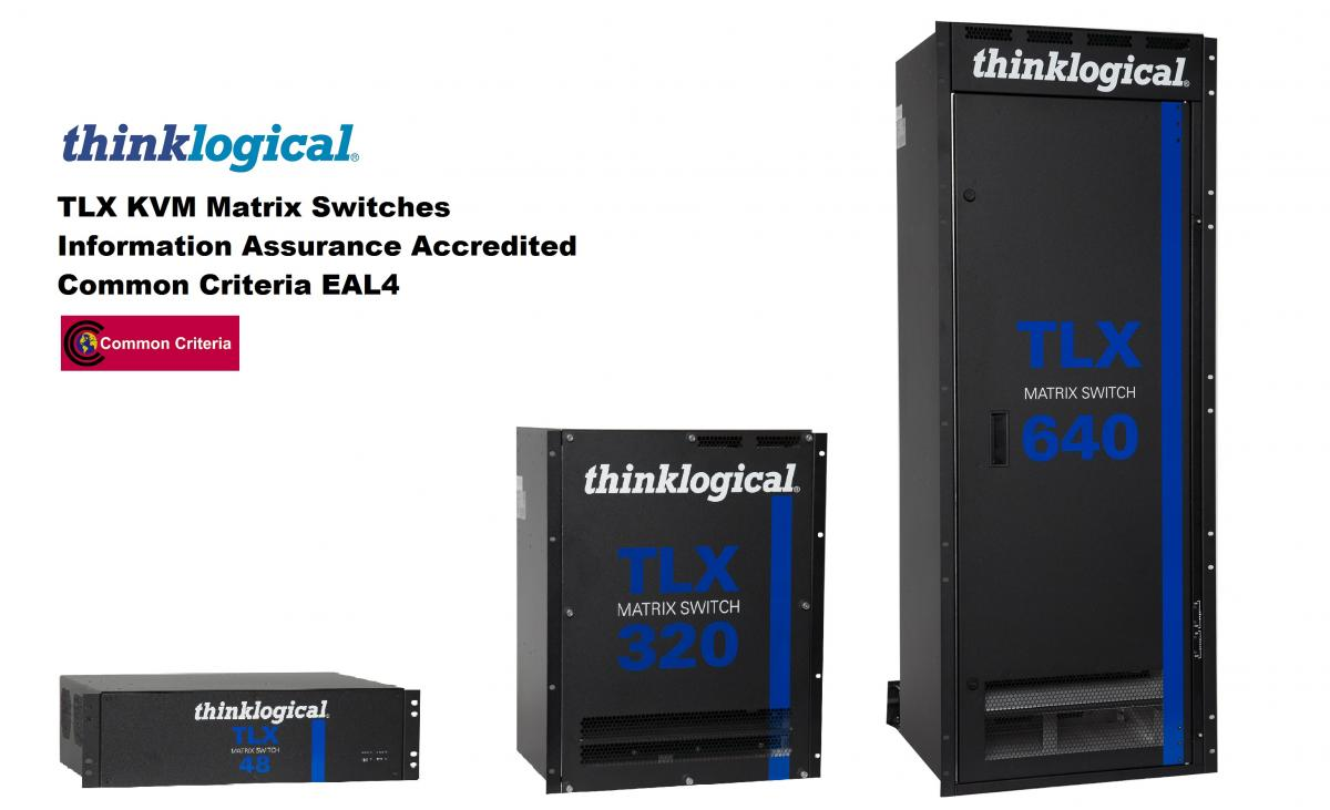 TLX KVM Matrix Switches Information Assurance Accredited Common Criteria EAL4